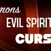 Curses, Demons, and Evil Spirits Explained